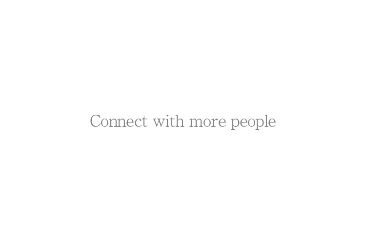 Connect with more people